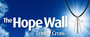 The Hope Wall sponsored by Trinity Cross